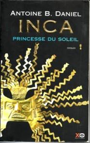 Inca, tome 1 princesse du soleil Antoine B. Daniel